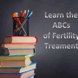 ABCs of Fertility Treatments